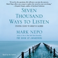 Seven Thousand Ways To Listen, Mark Nepo