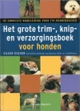 Het Grote Trim- Knip- enVerzorgingsboek voor Honden